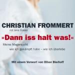 """[Interview]  Christian Frommert – """"Dann iss halt was!"""" meine Magersucht – wie ich gekämpft habe – wie ich überlebe."""