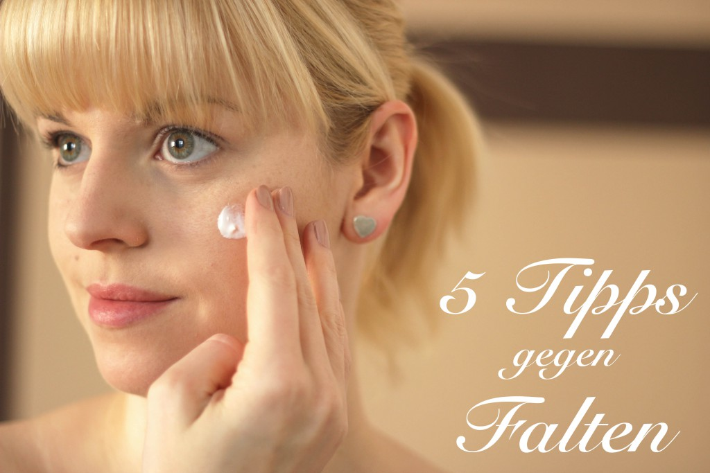 5 Tipps gegen Falten - Anti Aging Pflege