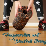 Aktive Regeneration mit der Faszienrolle Blackroll Orange