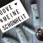 [Anzeige] Dove – Meine Schönheit ist meine Entscheidung