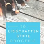 MakeUp Liebe – Lidschattenstifte – Drogerie vs. High End
