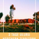 Mein Trip zum Uluru / Ayers Rock und warum man ihn nicht besteigen sollte