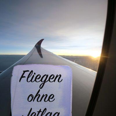 Fliegen ohne Jetlag >>> Mit diesen Tipps schaffst du das auch!