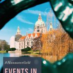 Wann solltet Ihr Hannover besuchen?  12 Termine für Euren Kalender